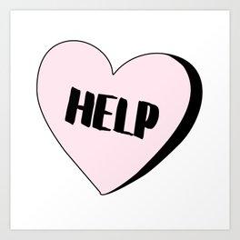 Help Candy Heart Art Print