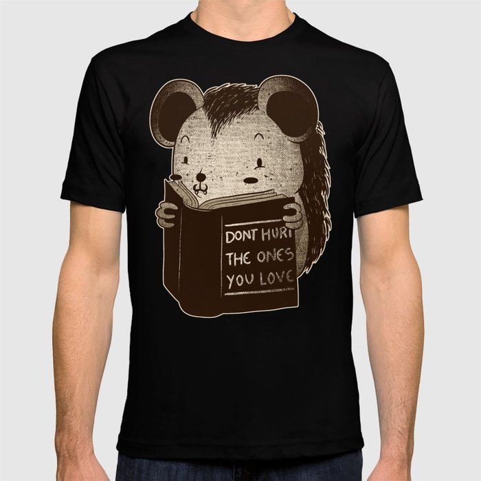 Hedgehog Book Dont Hurt The Ones You Love T Shirt By Tobefonseca