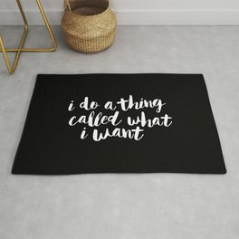 I Do a Thing Called What I Want black and white monochrome typography poster design home wall decor Rug