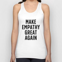 Make Empathy Great Again Unisex Tank Top