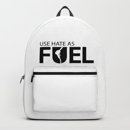Use hate as fuel Backpack