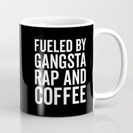 Gangsta Rap And Coffee Funny Quote Coffee Mug