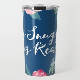 The Snuggle is Real - Blue Floral Travel Mug