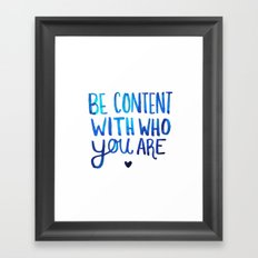 Be Content With Who You Are Framed Art Print
