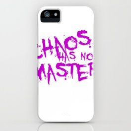Chaos Has No Master Purple Graffiti Text iPhone Case