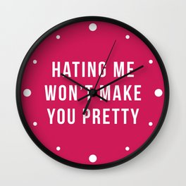 Hating Me Funny Quote Wall Clock