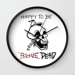 Happy to be Dead Wall Clock