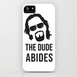 The Dude Abides (The Big Lebowski) iPhone Case