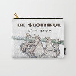 Be Slothful Slow Down Sketch of Sloth Carry-All Pouch