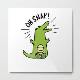 Oh Snap Cute Alligator Pun Metal Print