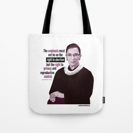 Ruth Bader Ginsburg ~ Privacy and Reproductive Control Tote Bag