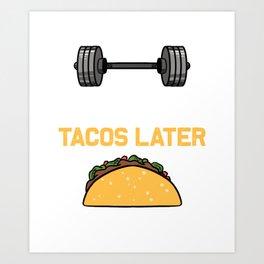 Mens Funny Gym Now Tacos Later Gymnastics Workout Squat print Art Print