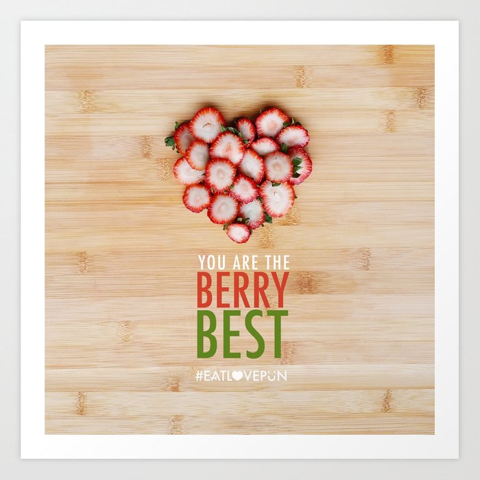 You are the Berry Best Art Print
