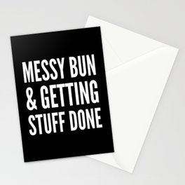 Messy Bun & Getting Stuff Done (Black & White) Stationery Cards