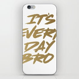 It's Every Day Brot Gym Motivational Gold Text iPhone Skin