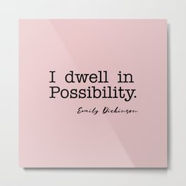 I dwell in Possibility, Dickinson Metal Print
