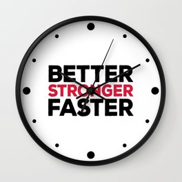 Better Stronger Faster Gym Quote Wall Clock