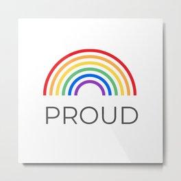PROUD - Gay Pride Metal Print