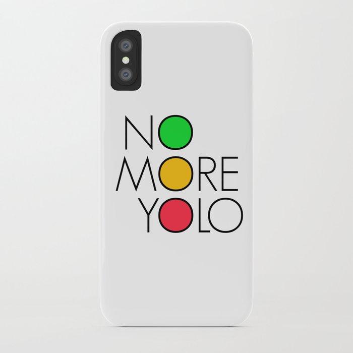 No more YOLO iPhone Case