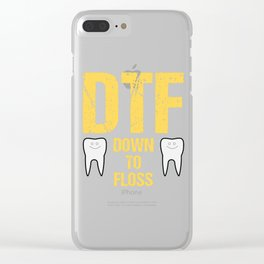 Dentist Dental Assistant DTF Down to Floss Clear iPhone Case