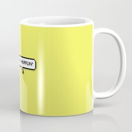 everyday i'm hufflin' Coffee Mug