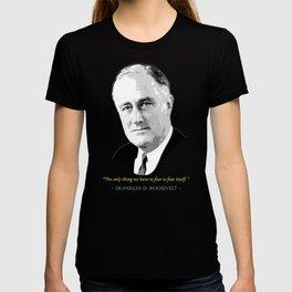 Franklin D. Roosevelt Quote T-shirt
