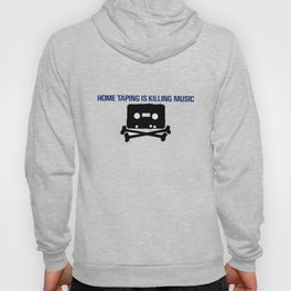 home taping is killing music Hoody