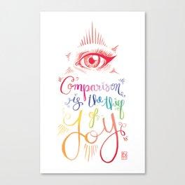 Comparison Kills Canvas Print