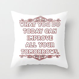 Motivational & Hilarious Improve Tshirt Design DO TODAY Throw Pillow