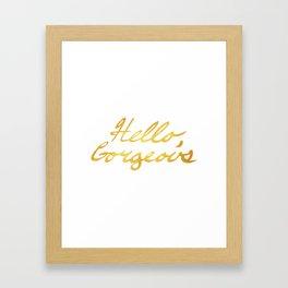 Hello, Gorgeous Gold Framed Art Print
