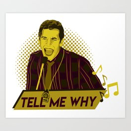 Tell me why - Jake Peralta Art Print