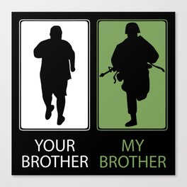 Your Brother - My Brother - Proud Military Canvas Print