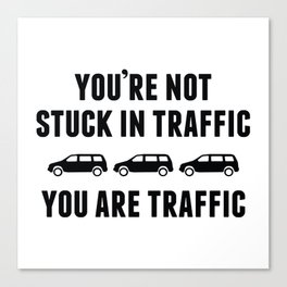 You're Not Stuck In Traffic Canvas Print