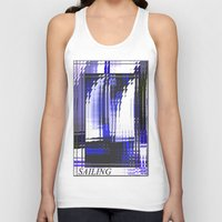 sailing Tank Tops featuring Sailing. by capricorn