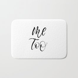Me Too expressive brush lettering Bath Mat