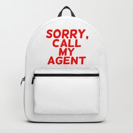 Sorry, call my agent. Backpack