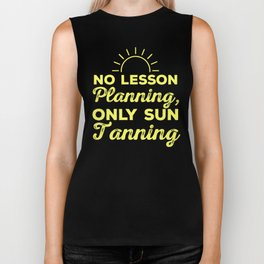 No Lesson Planning, Only Sun Tanning professors teacher appreciation gift Biker Tank