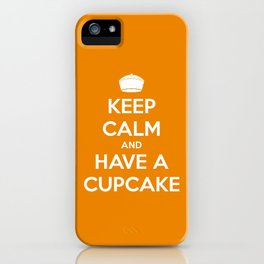Keep Calm and Have A Cupcake iPhone Case