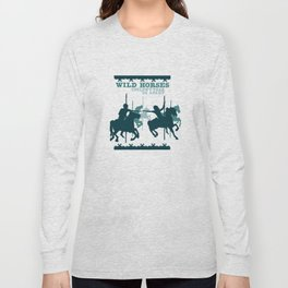 wild horses couldn't tear us apart Long Sleeve T-shirt