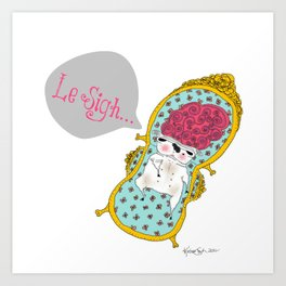 Le Sigh... Art Print