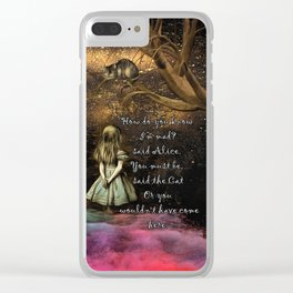 Magical Wonderland - How Do You Know I'm Mad Quote Clear iPhone Case