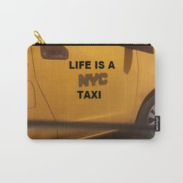 Life is a NYC Taxi Carry-All Pouch