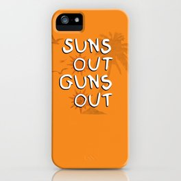 Suns Out iPhone Case