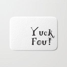 Yuck Fou! Bath Mat