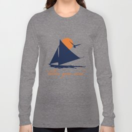 Follow your winds (sail boat) Long Sleeve T-shirt