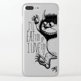 I'll Eat You Up I Love You So Clear iPhone Case
