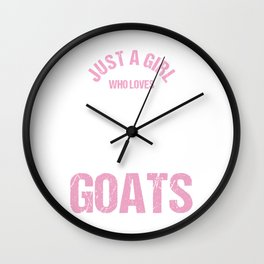 Herbivore Mammals Wildlife Animal Nature Gift Just A Girl Who Loves Goats Funny Goat Wall Clock