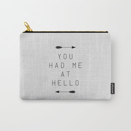 You Had Me At Hello Arrow Carry-All Pouch