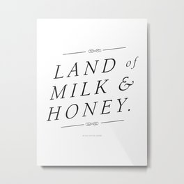 Land of Milk & Honey Metal Print