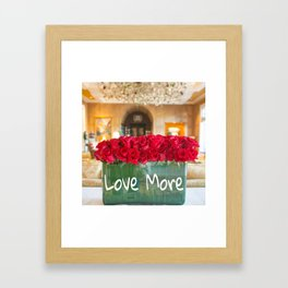 Love More Framed Art Print
